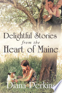 Delightful Stories from the Heart of Maine