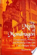 The Myth Of Mondragon