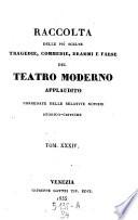 Raccolta delle piu scelte Tragedie  Commedie  Drammi e Farse del Teatro moderno applaudito  Corr  delle relative notizie storicocritiche