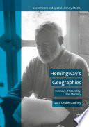 Hemingway's Geographies Intimacy, Materiality, and Memory