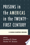 Prisons in the Americas in the Twenty-First Century A Long Overdue Look At The Prisons That