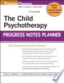 The Child Psychotherapy Progress Notes Planner Notes Planner Fifth Edition Contains Complete Prewritten Session