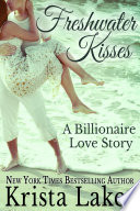 Freshwater Kisses  A Billionaire Love Story