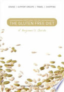 Hints and Tips for the Gluten free Diet  A Beginners Guide Book PDF