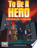 To Be A Hero  A Superhero Role Playing Game