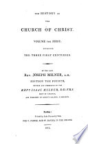 The History of the Church of Christ: The three first centuries. (4th ed.)