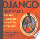 Django Reinhardt And The Illustrated History Of Gypsy Jazz