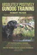 Absolutely Positively Gundog Training