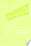 Democracy as Problem Solving