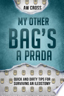 My Other Bag s a Prada  Quick and Dirty Tips for Surviving an Ileostomy
