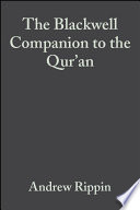 The Blackwell Companion to the Qur an