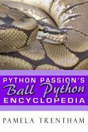 Python Passion S Ball Python Encyclopedia