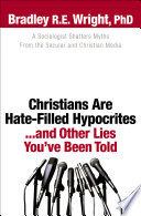 Christians Are Hate Filled Hypocrites   and Other Lies You ve Been Told
