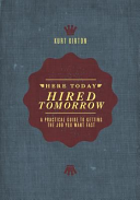 Here Today Hired Tomorrow