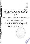 Mandement et instruction pastorale de monseigneur l'Archevêque de Paris