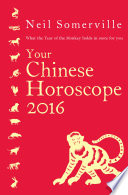 Your Chinese Horoscope 2016  What the Year of the Monkey holds in store for you