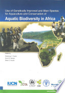 Use of Genetically Improved and Alien Species for Aquaculture and Conservation of Aquatic Biodiversity in Africa