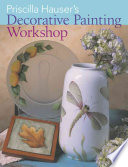 Priscilla Hauser's Decorative Painting Worksh