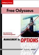 Free Odysseus. Management by Options - eine Technik des Chancenmanagement
