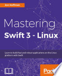 Mastering Swift 3   Linux