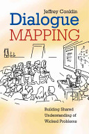 Dialogue Mapping -- Building Shared Understanding of Wicked Problems