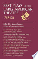 Best Plays of the Early American Theatre  1787 1911