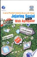 Seri Belajar Sekejap : Cara Mudah Kelola Banyak Akun Jejaring Sosial dengan Web Agregator