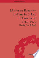 Ebook Missionary Education and Empire in Late Colonial India, 1860-1920 Epub Hayden J A Bellenoit Apps Read Mobile