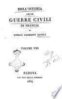 Dell Istoria Delle Guerre Civili Di Francia Di Enrico Caterino Davila