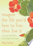 Imagine the Life You d Love to Live  Then Live It