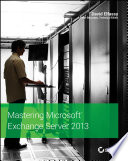 Mastering Microsoft Exchange Server 2013 book
