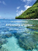 The National Parks  A Century of Grace Book PDF