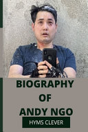 Biography Of Andy Ngo