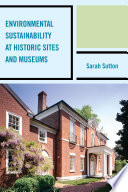 Environmental Sustainability at Historic Sites and Museums