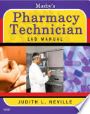 Mosby s Pharmacy Technician Lab Manual Revised Reprint   E Book