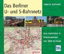 Das Berliner U  und S Bahnnetz