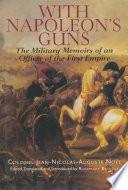 With Napoleon  s Guns