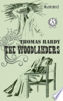 The Woodlanders Illustrated Edition book