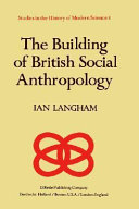 The Building of British Social Anthropology