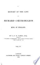A History of the Life of Richard Cœur-de-Lion, King of England