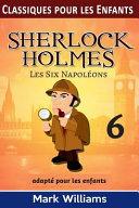 Sherlock Holmes Adapt   Pour les Enfants   les Six Napol  ons