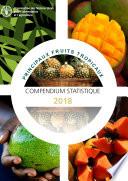 illustration Principaux fruits tropicaux - Compendium statistique 2018