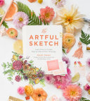 The Artful Sketch : for hand lettering, coloring, and...