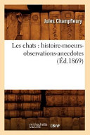 illustration Les Chats: Histoire-Moeurs-Observations-Anecdotes