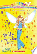 Polly The Party Fun Fairy : be fulll of fun or games. can polly...