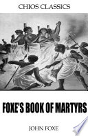 Foxe   s Book of Martyrs