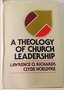 A Theology Of Church Leadership