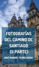 Fotografías del Camino de Santiago (II parte)
