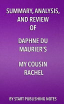 Summary Analysis And Review Of Daphne Du Maurier S My Cousin Rachel book