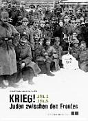Krieg! Juden zwischen den Fronten 1914-1918